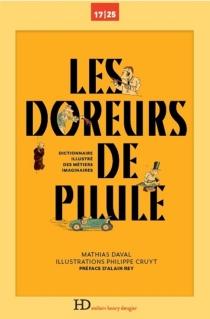 Les doreurs de pilule : dictionnaire illustré des métiers imaginaires - MathiasDaval