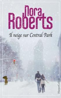 Il neige sur Central Park - NoraRoberts