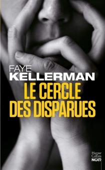 Le cercle des disparues : thriller - FayeKellerman