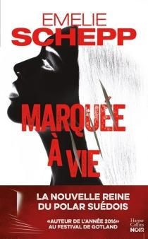 Marquée à vie : thriller - EmelieSchepp