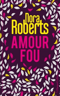 Amour fou - NoraRoberts