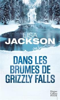 Dans les brumes de Grizzly Falls - LisaJackson