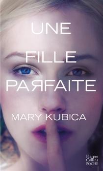 Une fille parfaite : thriller - MaryKubica
