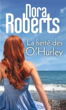 La fierté des O'Hurley - NoraRoberts