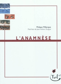 L'anamnèse - Philippe Milbergue