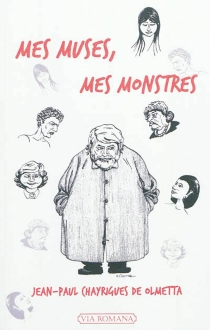Mes muses, mes monstres : sourires et masques : docuroman - Jean-PaulChayrigues de Olmetta
