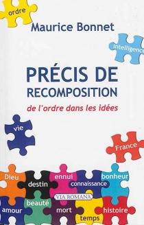 Précis de recomposition : de l'ordre dans les idées - MauriceBonnet