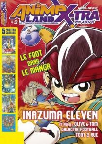 Anime land X-tra, hors série : le premier magazine français de l'animation et du manga, n° 3 -
