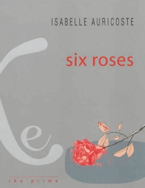 Six roses - IsabelleAuricoste