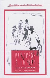 Philomène à la mer - Jean-PierreBardery