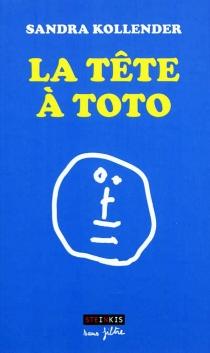 La tête à Toto - SandraKollender