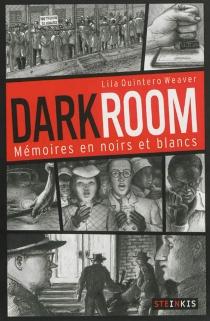 Darkroom : mémoires en noirs et blancs - LilaQuintero Weaver