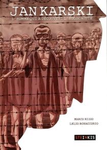 Jan Karski : l'homme qui a découvert l'Holocauste - LelioBonaccorso