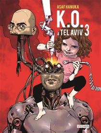 KO à Tel-Aviv - AsafHanuka