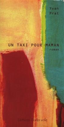 Un taxi pour maman - YvanPrat