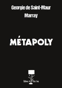 Métapoly - Georgie deSaint Maur