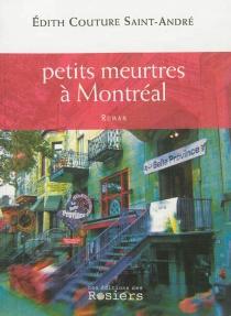 Petits meurtres à Montréal - EdithCouture Saint-André
