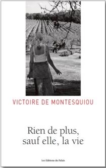 Rien de plus, sauf elle, la vie - Victoire deMontesquiou