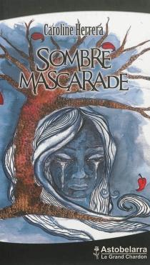 Sombre mascarade - CarolineHerrera