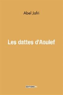 Les dattes d'Aoulef - AbelJafri