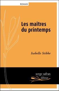 Les maîtres du printemps - IsabelleStibbe