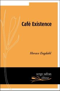 Café existence - HoraceEngdahl