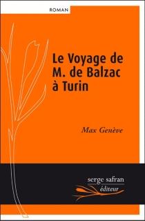 Le voyage de M. de Balzac à Turin - MaxGenève