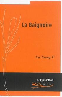 La baignoire - Seung-ULee