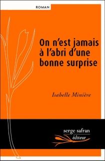 On n'est jamais à l'abri d'une bonne surprise - IsabelleMinière