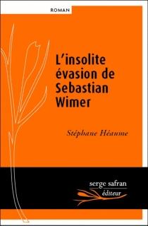 L'insolite évasion de Sebastian Wimer - StéphaneHéaume