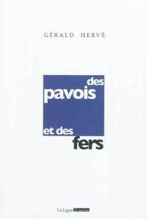 Des pavois et des fers : version définitive| Suivi de Lettres à ses parents : 1953-1955 - GéraldHervé