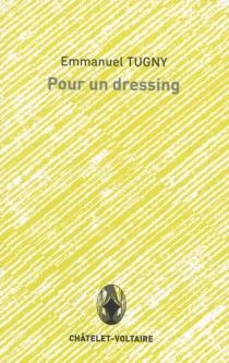 Pour un dressing - EmmanuelTugny