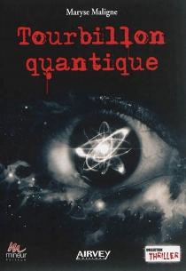 Tourbillon quantique - MaryseMaligne