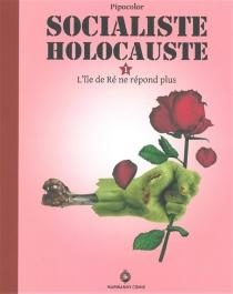 Socialiste holocauste : roman-photo-montage politique de genre - Pipocolor