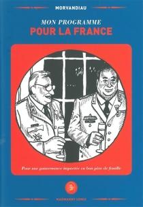 Mon programme pour la France : pour une gouvernance impactée en bon père de famille - Morvandiau