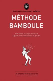 Méthode bamboule : mon guide pratique pour des réjouissances collectives de qualité - Docteur Hateau