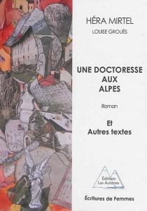 Une doctoresse aux Alpes : et autres textes - HéraMirtel
