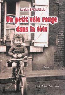 Un petit vélo rouge dans la tête - LucienSpigarelli