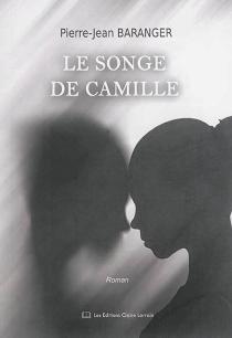 Le songe de Camille - Pierre-JeanBaranger