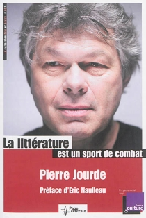La littérature est un sport de combat - PierreJourde