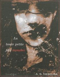La toute petite fille monstre - A.S.Nebojsa
