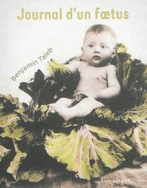 Journal d'un foetus - BenjaminTaïeb