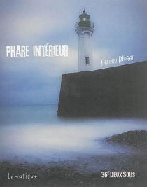 Phare intérieur : histoire courte - ThierryMoral