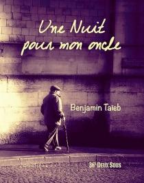 Une nuit pour mon oncle : récit - BenjaminTaïeb