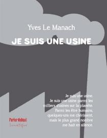 Je suis une usine - YvesLe Manach