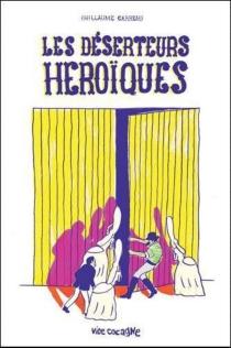 Les déserteurs héroïques - GuillaumeCarreau