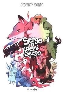 Serge et Demi-Serge - GeoffroyMonde