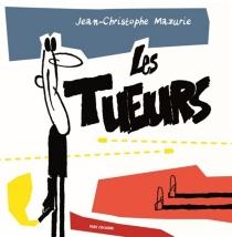 Les tueurs - Jean-ChristopheMazurie