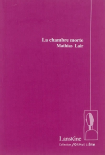 La chambre morte - Mathias Lair