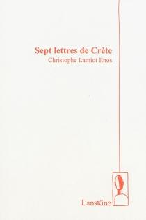 Sept lettres de Crète - ChristopheLamiot